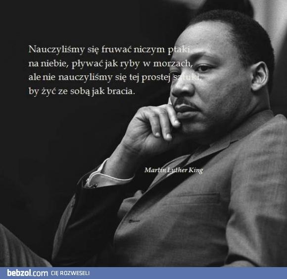 Mądre Słowa Martina Luther Kinga Bebzolcom