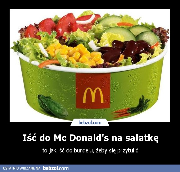 Iść do Mc Donald's na sałatkę