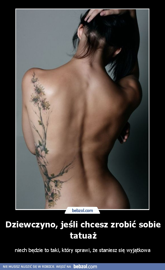 Dziewczyno Jeśli Chcesz Zrobić Sobie Tatuaż Bebzolcom